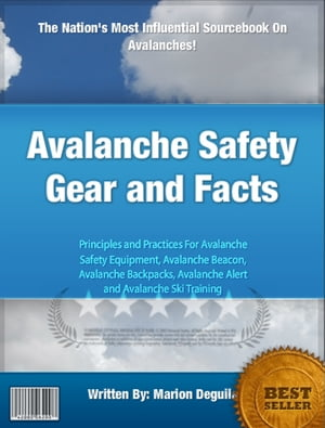 Avalanche Safety Gear and Facts
