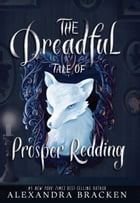 The Dreadful Tale of Prosper Redding Cover Image