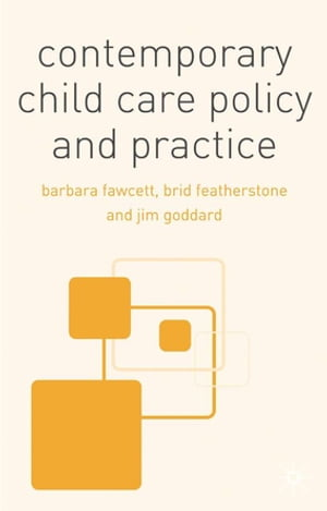 Contemporary Child Care Policy and Practice