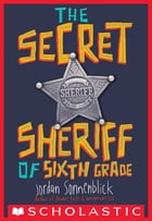 The Secret Sheriff of Sixth Grade Cover Image