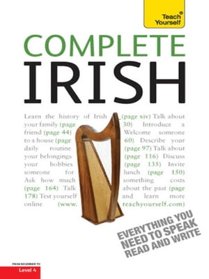 Complete Irish Beginner to Intermediate Course Learn to read,  write,  speak and understand a new language with Teach Yourself