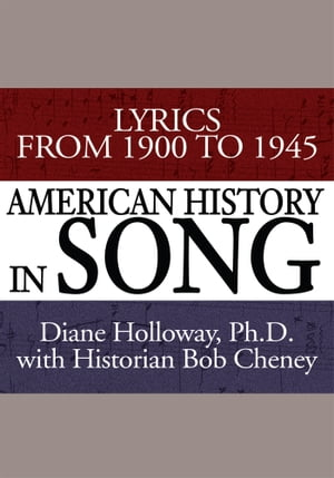 American History in Song Lyrics From 1900 to 1945