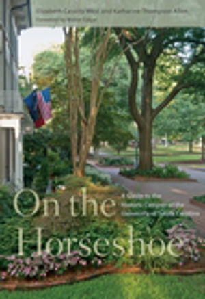 On the Horseshoe A Guide to the Historic Campus of the University of South Carolina