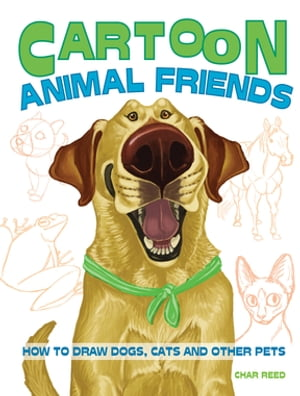 Cartoon Animal Friends How to Draw Dogs,  Cats and Other Pets
