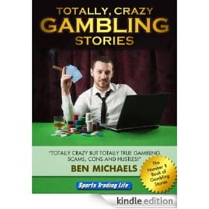 Totally Crazy Gambling Stories