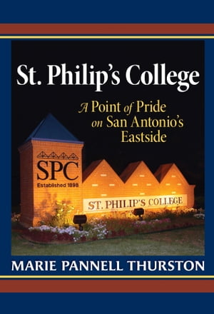 St. Philip's College A Point of Pride on San Antonio's Eastside