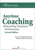 Anytime Coaching: Unleashing Employee Performance, Second Ed