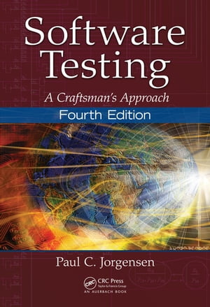 Software Testing A Craftsman?s Approach,  Fourth Edition