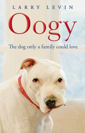 Oogy The Dog Only a Family Could Love