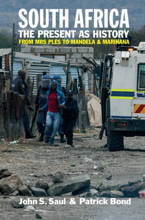 South Africa - The Present as History From Mrs Ples to Mandela and Marikana
