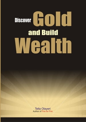 Discover Gold and Build Wealth