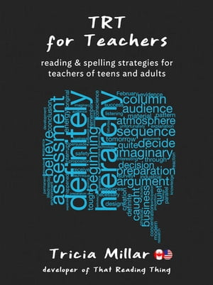 TRT for Teachers (US/CAN) Reading and Spelling Strategies for Teachers of Teens and Adults