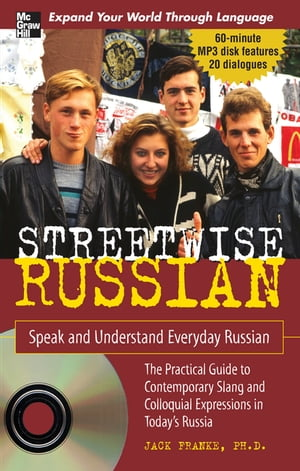 Streetwise Russian with Audio CD : Speak and Understand Everyday Russian: Speak and Understand Every