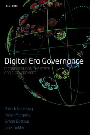 Digital Era Governance IT Corporations,  the State,  and e-Government