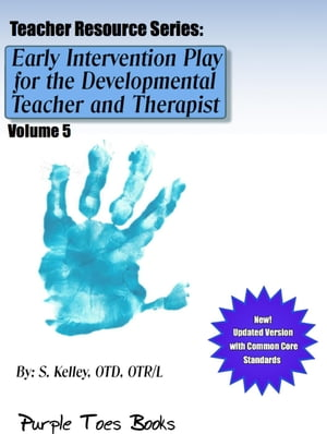 Early Intervention Play for the Developmental Therapist and Teacher: Teachers Resource Series,  #5