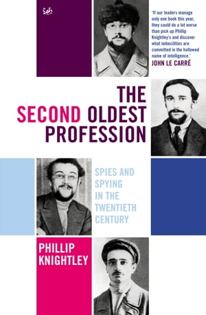 The Second Oldest Profession Spies and Spying in the Twentieth Century