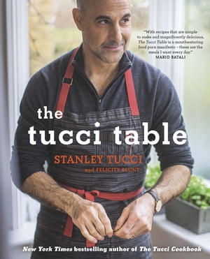 The Tucci Table Cooking with Family and Friends