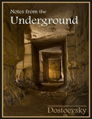 the underground mans mature personality and the road towards it in notes from underground a novella