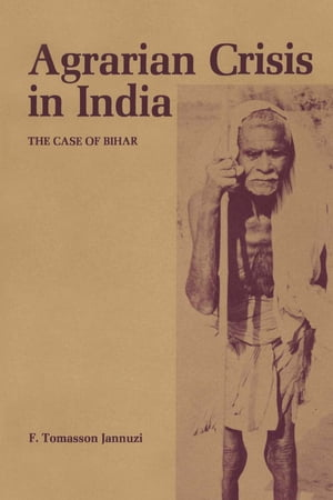 Agrarian Crisis in India The Case of Bihar