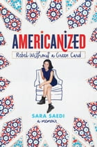 Americanized: Rebel Without a Green Card Cover Image