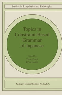 Topics in Constraint-Based Grammar of Japanese