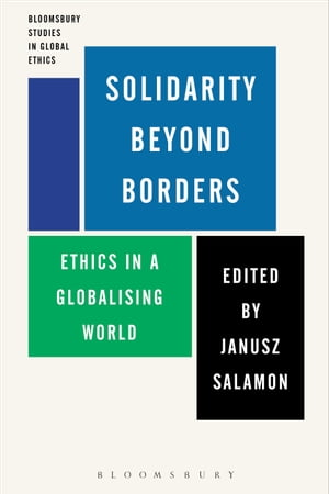 Solidarity Beyond Borders Ethics in a Globalising World