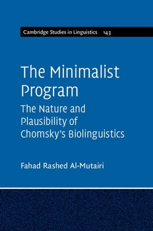 The Minimalist Program The Nature and Plausibility of Chomsky's Biolinguistics