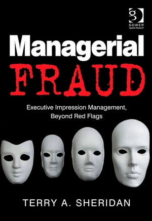 Managerial Fraud Executive Impression Management,  Beyond Red Flags