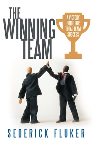 The Winning Team A Victory Guide for Total Team Success