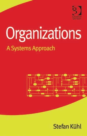 Organizations A Systems Approach