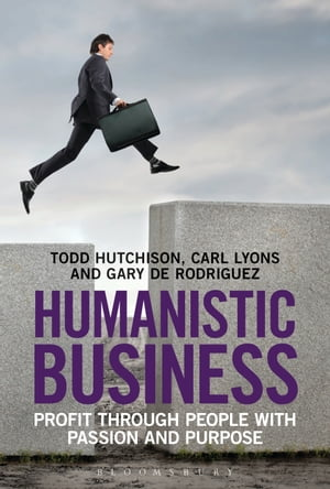 Humanistic Business Profit through People with Passion and Purpose