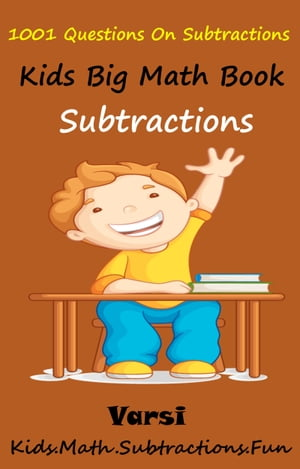 Kids Math Big Book: 1001 Questions On Subtractions