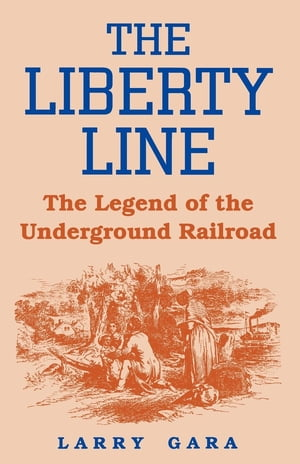 The Liberty Line The Legend of the Underground Railroad