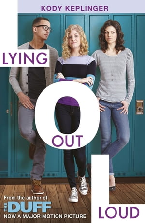 Lying Out Loud A companion novel to The DUFF