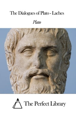 The Dialogues of Plato - Laches