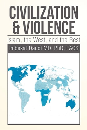 Civilization & Violence Islam,  the West,  and the Rest