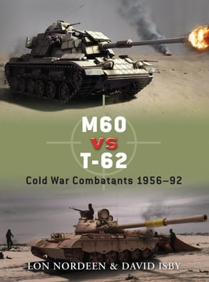 M60 vs T-62 Cold War Combatants 1956?92