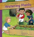 online magazine -  Green Kid's Guide to Watering Plants