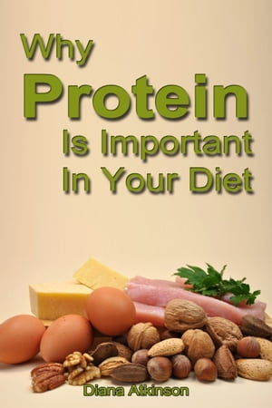 Why Protein Is Important In Your Diet
