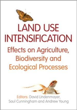 Land Use Intensification Effects on Agriculture,  Biodiversity and Ecological Processes