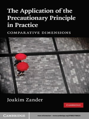 The Application of the Precautionary Principle in Practice Comparative Dimensions