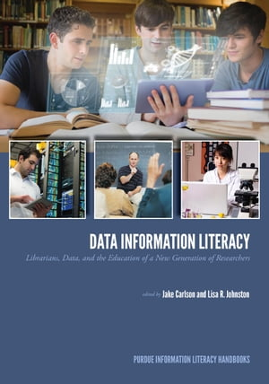 Data Information Literacy Librarians,  Data and the Education of a New Generation of Researchers