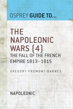 The Napoleonic Wars (4) The fall of the French empire 1813?1815