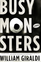 Busy Monsters: A Novel Cover Image