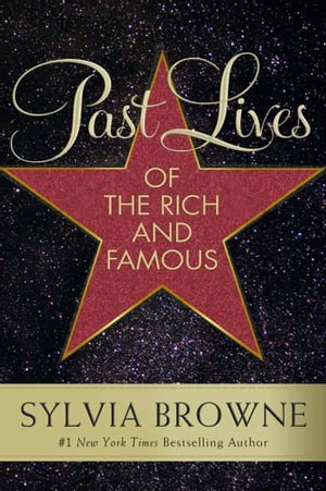 Past Lives of the Rich and Famous