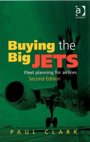 Buying the Big Jets Fleet Planning for Airlines
