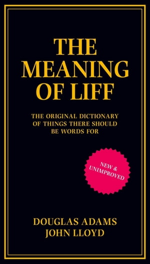 The Meaning of Liff The Original Dictionary Of Things There Should Be Words For