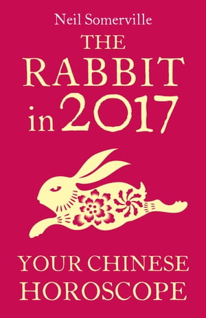The Rabbit in 2017: Your Chinese Horoscope