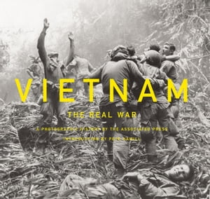 Vietnam: The Real War A Photographic History by the Associated Press