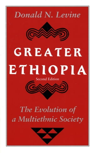 Greater Ethiopia The Evolution of a Multiethnic Society